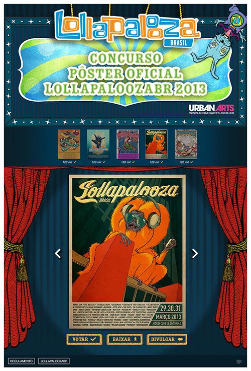 Concurso Poster Oficial Lollapalooza: Ação com voto dos seguidores para escolher o poster oficial do festival.